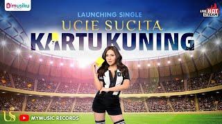 Live : Launching Single Ucie Sucita - Kartu Kuning