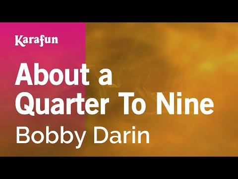 Karaoke About a Quarter To Nine - Bobby Darin *
