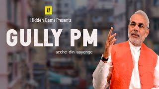 Gully PM| Acche Din aayenge|Ft Narendra Modi| Trailer| Hidden Gems