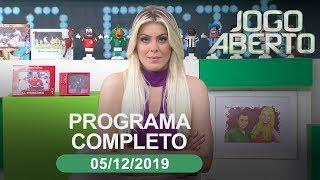 Jogo Aberto - 05/12/2019 - Programa completo
