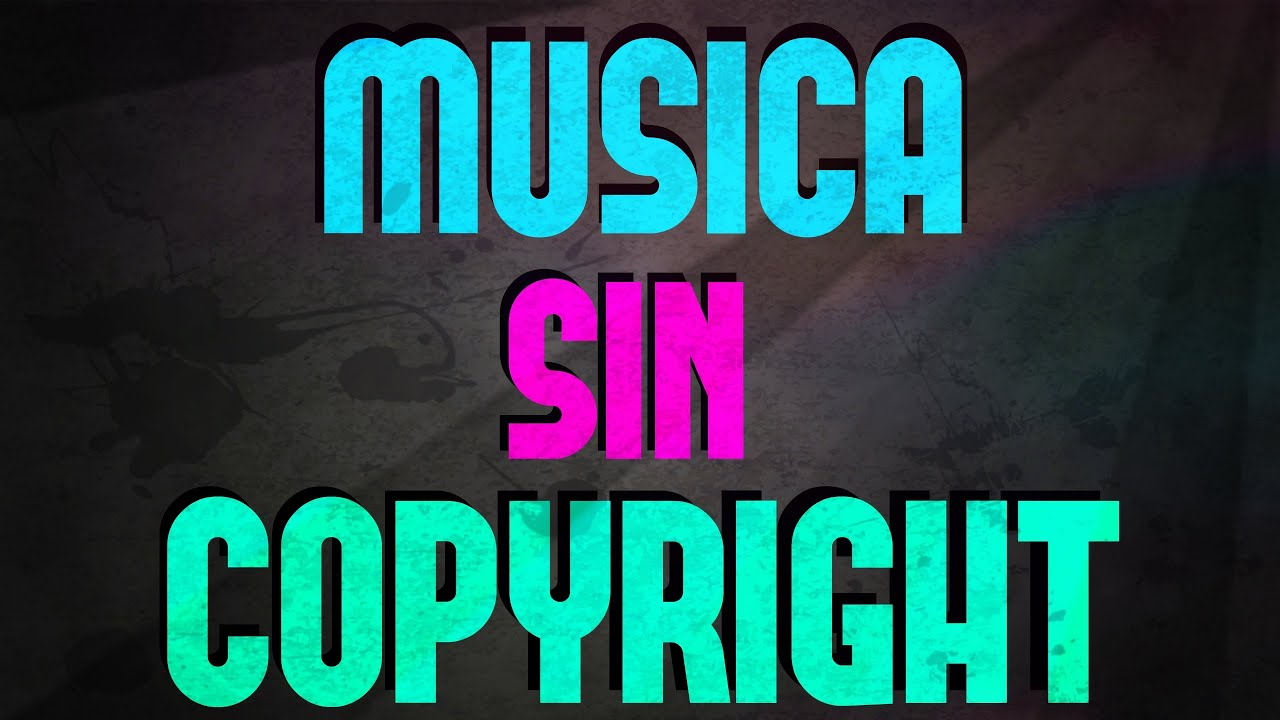 Musica Sin Copyright Para Youtube Musica Para Usar En Videos De Youtube Youtube