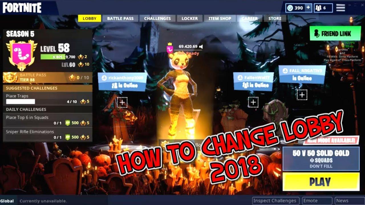 How To Change Fortnite Battle Royal Lobby Screen Halloween 2018