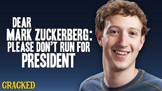 Dear Mark Zuckerberg: Please Don't Run For President