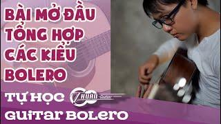 Tự học Guitar Bolero #1 | TỔNG HỢP các phong cách Bolero | Thuận Guitar