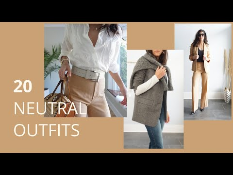 How To Wear Neutral Colours   Style Tips & 20 Neutral Outfit Ideas For Spring Summer