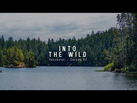 Into The Wild - A Canada BC Road Trip Adventure