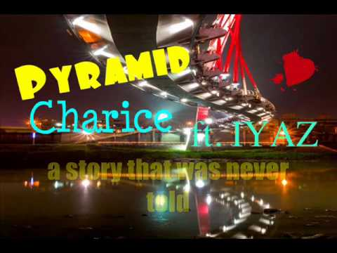 Pyramid - Charice ft. IYAZ (lyrics)