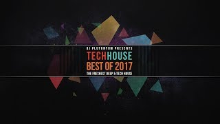 Tech House (Best of 2017) by DJ pluTONYum