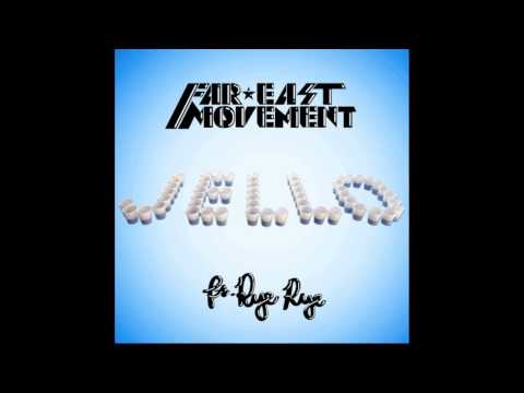 FAR EAST MOVEMENT ft RYE RYE  JELLO
