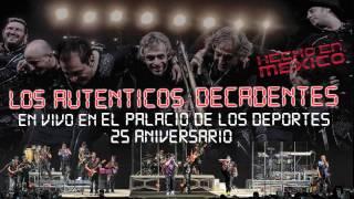 Los Auténticos Decadentes - 25 Aniversario Hecho en México [AUDIO, FULL ALBUM 2012]