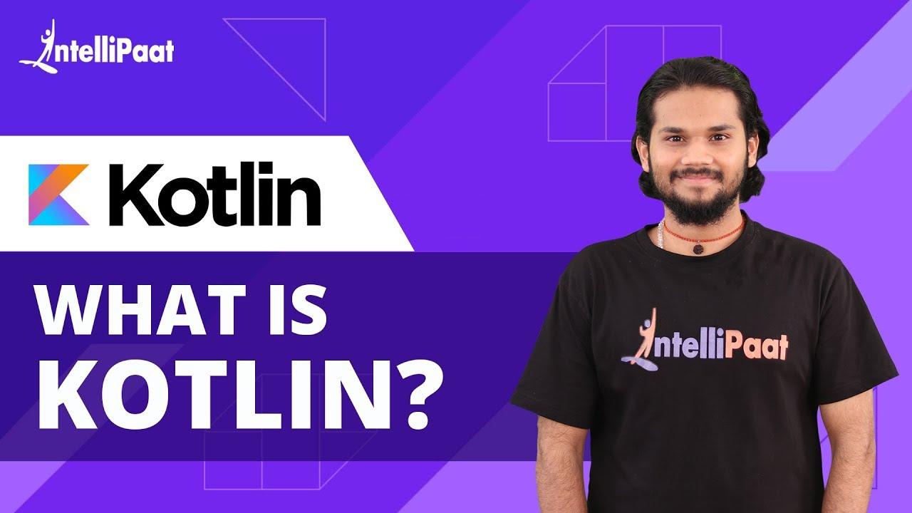 What is Kotlin? | Kotlin Programming | Kotlin Tutorial | Intellipaat