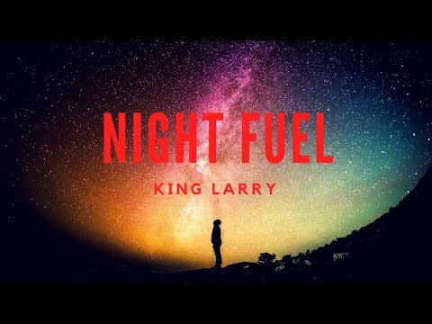 King Larry - Night Fuel (Official Music Video)