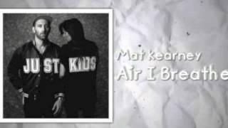 Mat Kearney - Air I Breathe (lyrics in description)