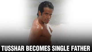 Tusshar kapoor became single dad through surrogacy |tusshar kapoors wife |tusshar kapoor marriage