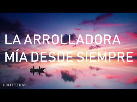 Mía Desde Siempre - La Arrolladora Banda El Limón De Rene Camacho (Letra)Lyrics)