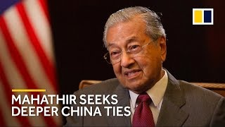 Malaysian Prime Minister Mahathir seeks deeper China ties