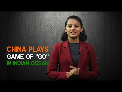 """China Plays Game of """"Go"""" In Indian Ocean 