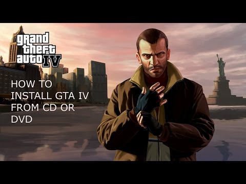 How To Install Gta Iv From Cd Or Dvd
