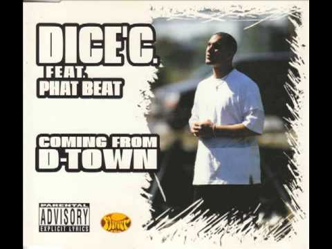 DICE' C feat. PHAT BEAT- Coming From D-Town