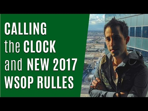 Calling the Clock and New 2017 WSOP Rules (Ask Alec)