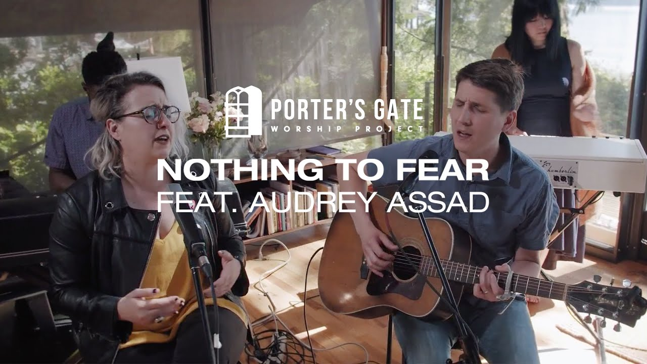 The Porter's Gate - Nothing to Fear (feat. Audrey Assad)