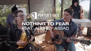 The Porter's Gate - Nothing to Fear (feat. Audrey Assad) YouTube Videos