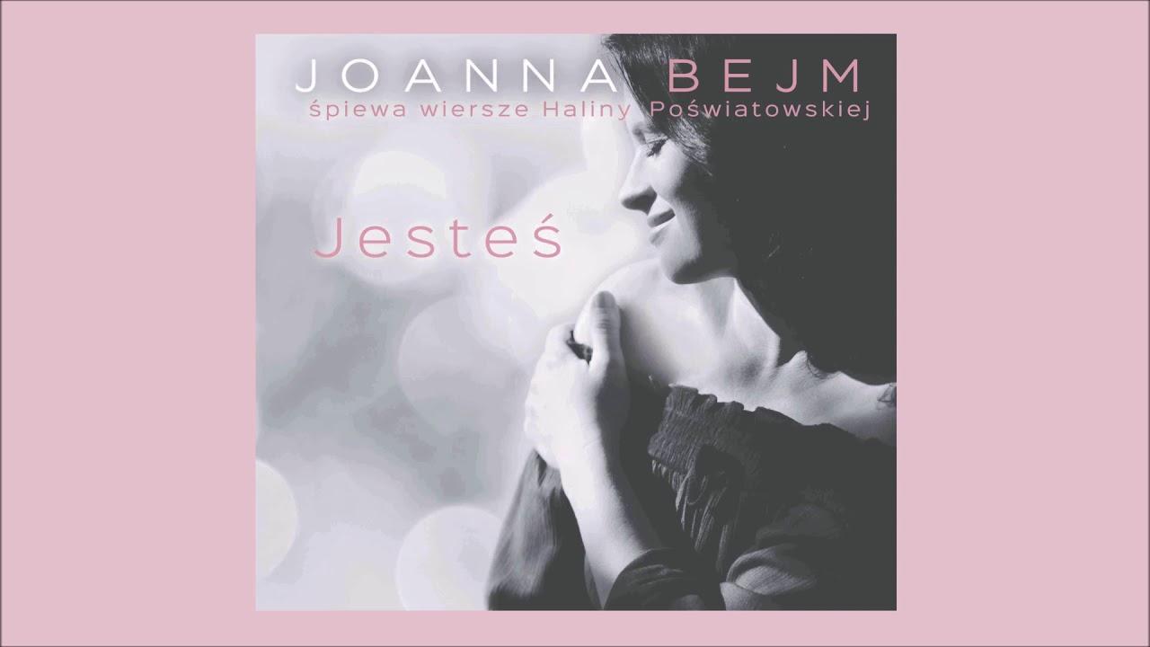 Wiersz Dla Mnie Joanna Bejm Jesteś