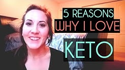 5 REASONS WHY I LOVE KETO!!
