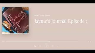 Jayme's Journal Episode 1