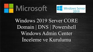 Windows Server 2019 Core Domain DNS Windows Admin Center Kurulumu
