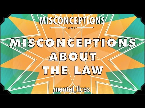 Misconceptions about the Law - mental_floss on YouTube (Ep. 25)
