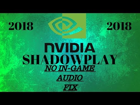 Shadowplay Not Recording Audio? Simple Fix / How to (2018) (HD