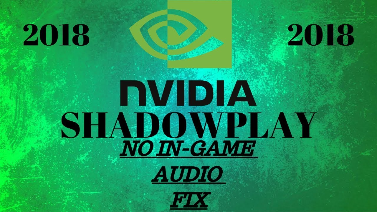 Shadowplay Not Recording Audio? Simple Fix / How to (2018) (HD)