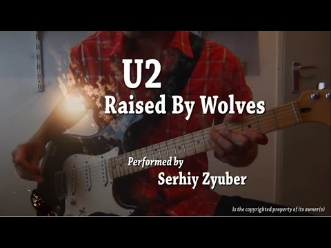 U2 - Raised By Wolves (guitar cover)