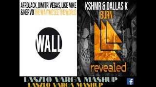 Afrojack, Nervo, KSHMR & DallasK - The Way We See The World X Burn (Laszlo Varga Mashup) Prev.