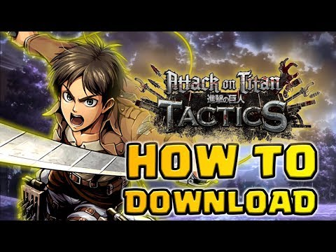 HOW TO DOWNLOAD Attack On Titan TACTICS!