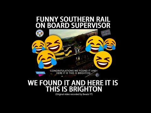 Funny Southern Rail On Board Supervisor: This Is Brighton