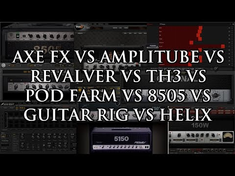 Axe FX vs Amplitube vs Revalver vs TH3 vs Pod Farm vs 8505 vs GR5 vs Helix: 5150