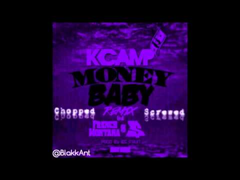 KCamp  - Money Baby remix Ft. French Montana, TY Dolla Sign (Chopped and Screwed by BlakkAnt)