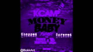 Repeat youtube video KCamp  - Money Baby remix Ft. French Montana, TY Dolla Sign (Chopped and Screwed by BlakkAnt)