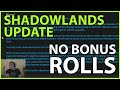 Shadowlands UPDATE - No Bonus Rolls!