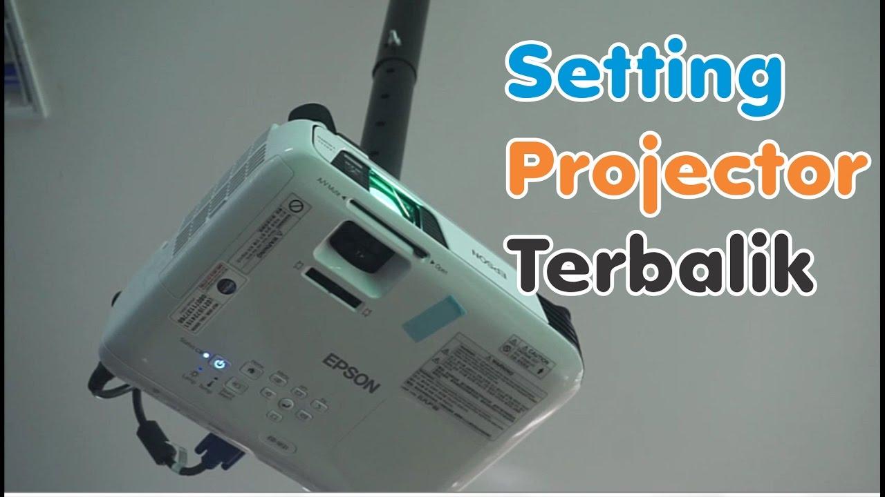 Setting Projector Terbalik Epson Eb W31 Youtube