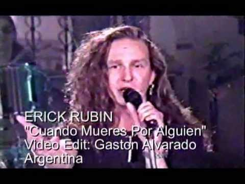 ERICK RUBIN  Cuando Mueres Por Alguien