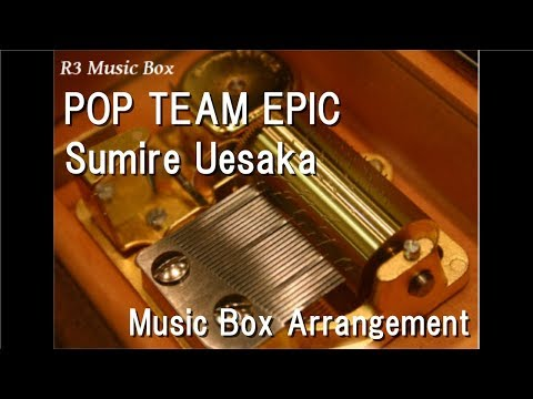 Pop Team Epic/sumire Uesaka Music Box Anime