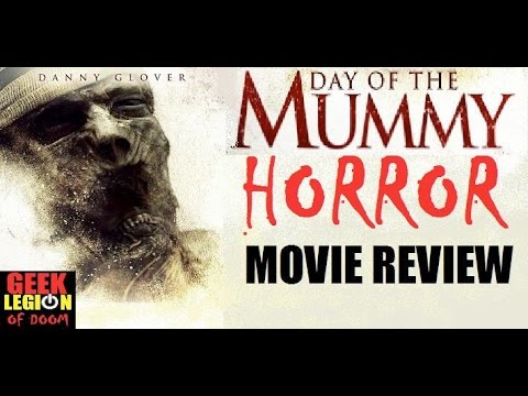DAY OF THE MUMMY ( 2014 Danny Glover )  Horror Movie Review