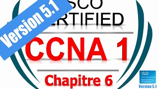 CCNA1 R&S Introduction to Networks (Version 5.1) - exam Chapter 6   Form French