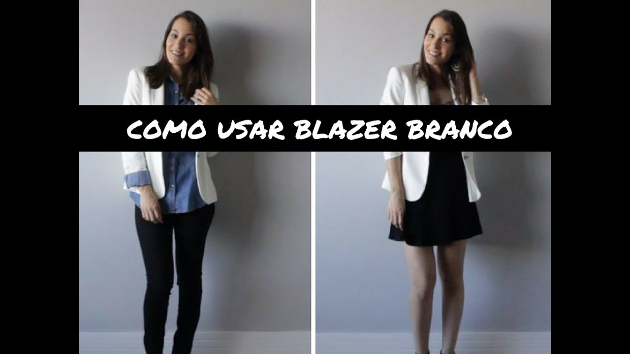 d01ddd10b5 3 MANEIRAS DE USAR BLAZER BRANCO - YouTube