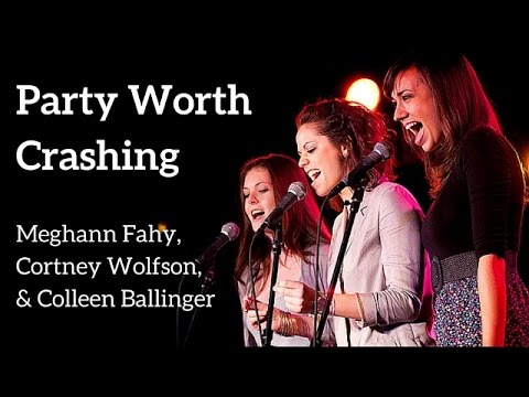 """Party Worth Crashing"" - Meghann Fahy, Cortney Wolfson, Colleen Ballinger"
