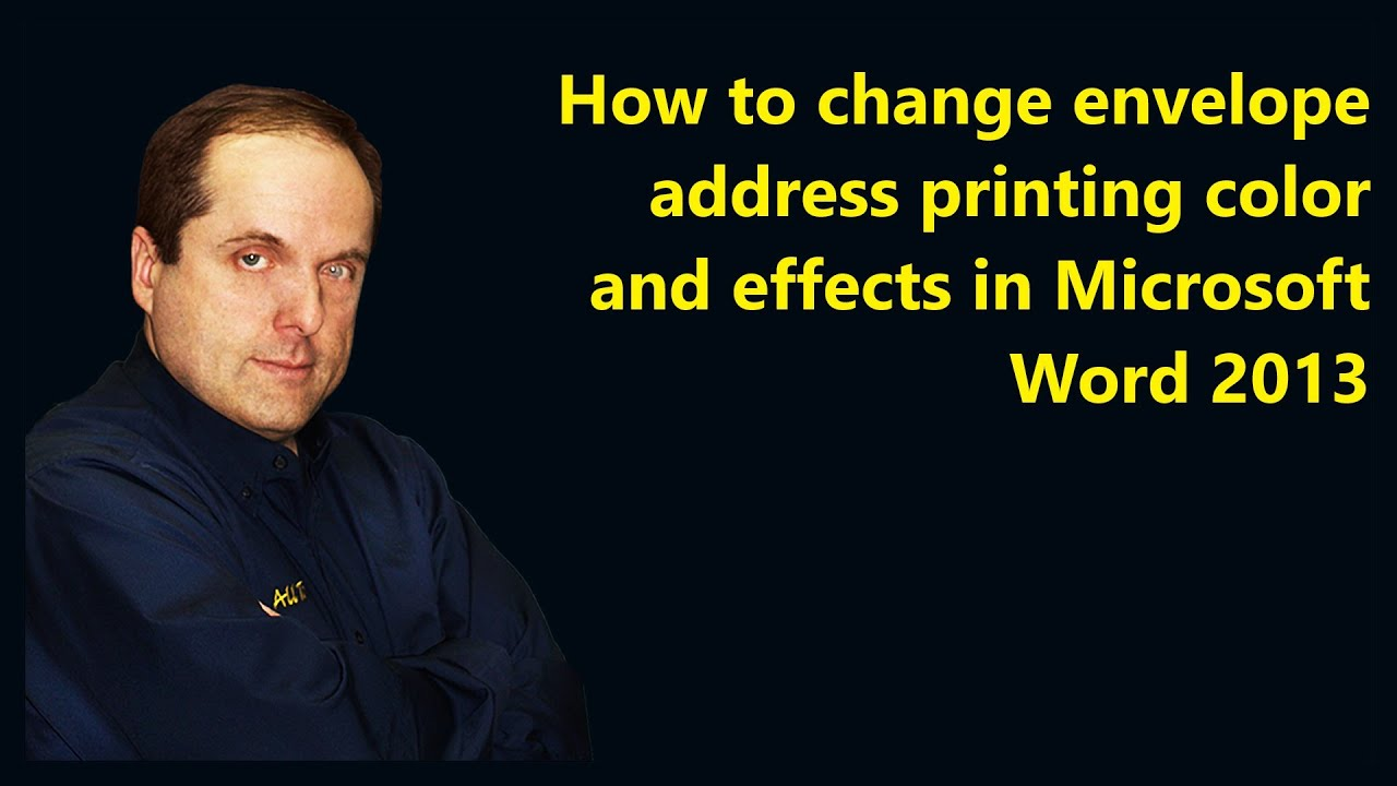 How To Change Envelope Address Printing Color And Effects In Microsoft Word 2013