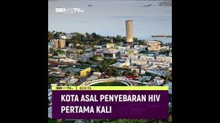 Kota Ini Jadi Asal Penyebaran HIV Pertama Kali